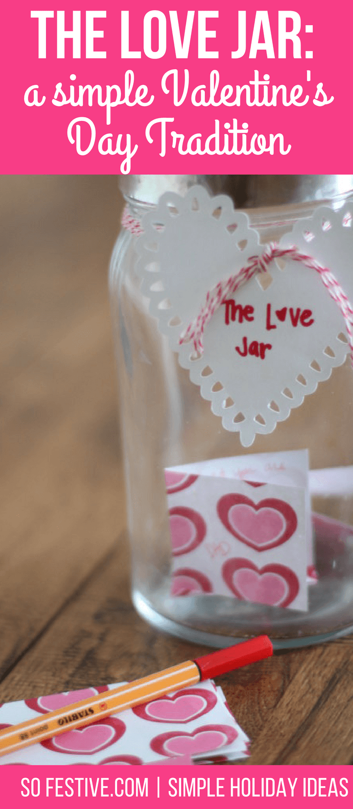 The Love Jar- A Simple and Free Valentine's Day Tradition Idea
