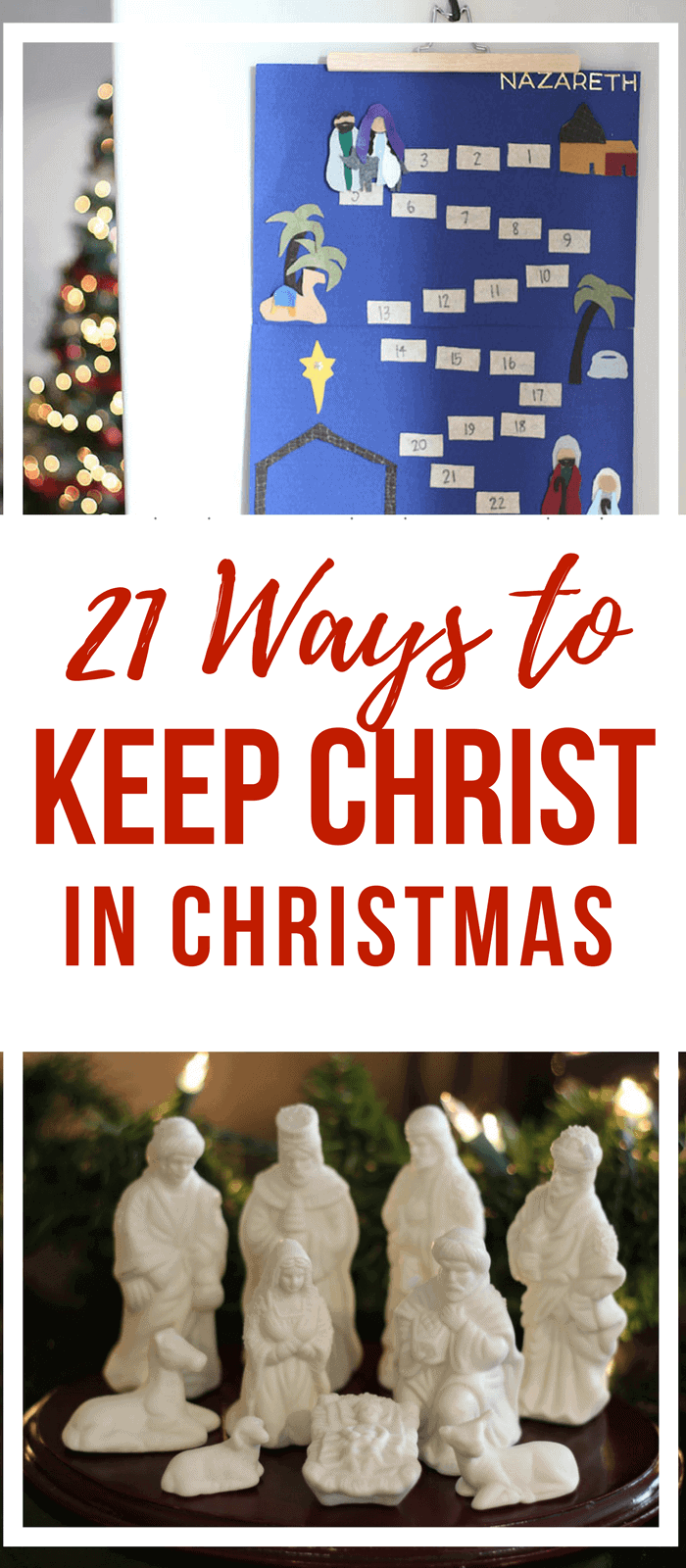 21 Ways to Keep Christ in Christmas- Christ-Centered Christmas Traditions