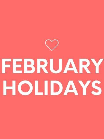FEBRUARY-HOLIDAYS