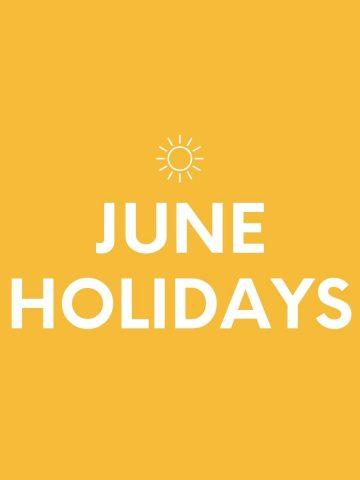 JUNE-HOLIDAYS